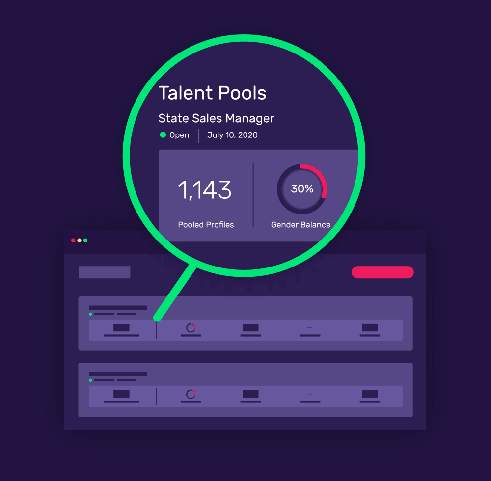 Visible Talent Pools Reduce the need to constantly advertise by keeping your talent pools visible and up-to-date, decreasing your reliance on advertising and sourcing tools.